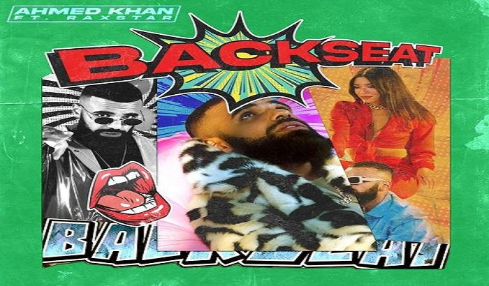 Ahmed Khan teams up with Raxstar on latest single 'Backseat'