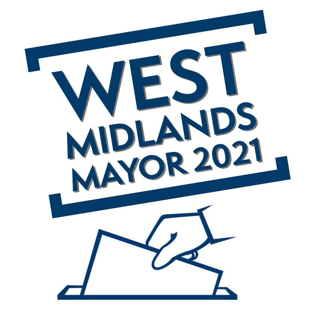 West Midlands Mayoral Elections 2021