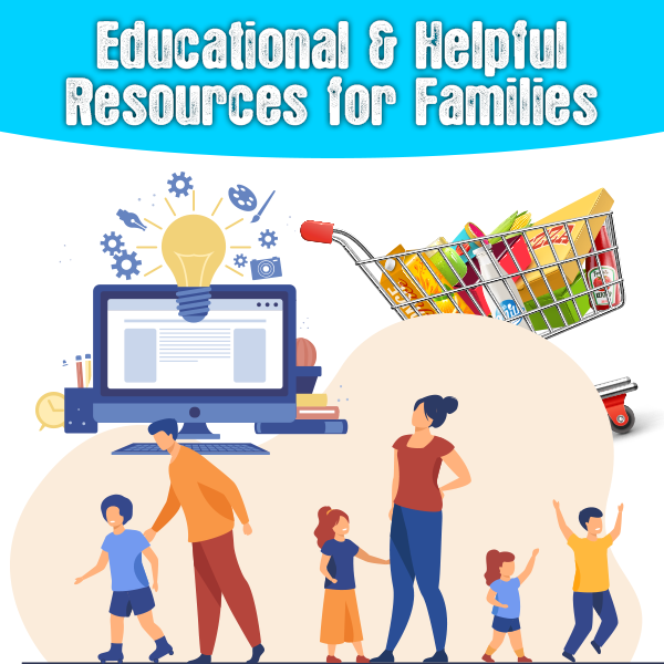 Educational & Helpful Resources for Families