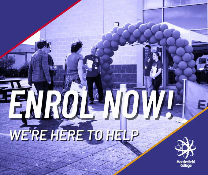 MACCLESFIELD COLLEGE ENROLLING NOW