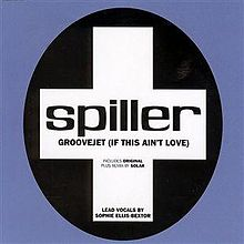 Spiller / Sophie Ellis Bextor - Groovejet (If This Is Love)