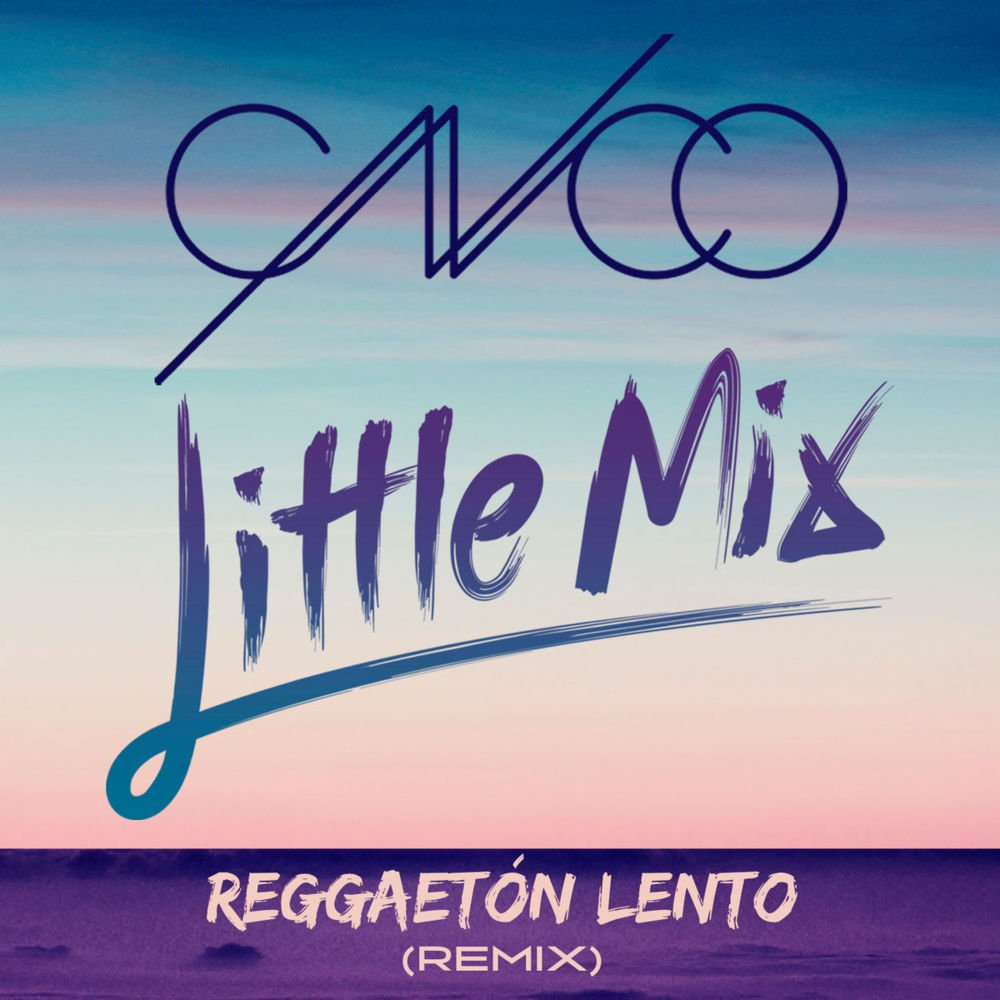 Cnco & Little Mix - Reggeaton Lento