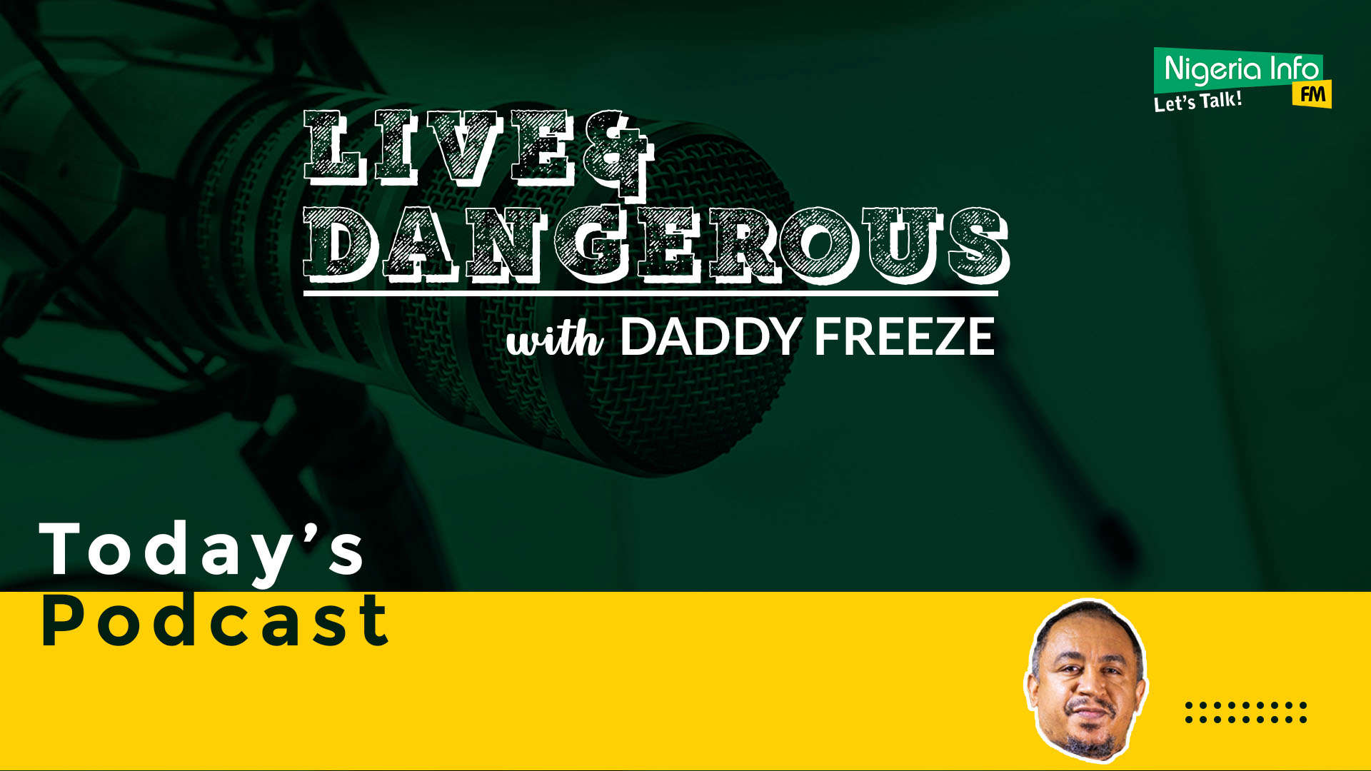 Live and Dangerous with Daddy Freeze