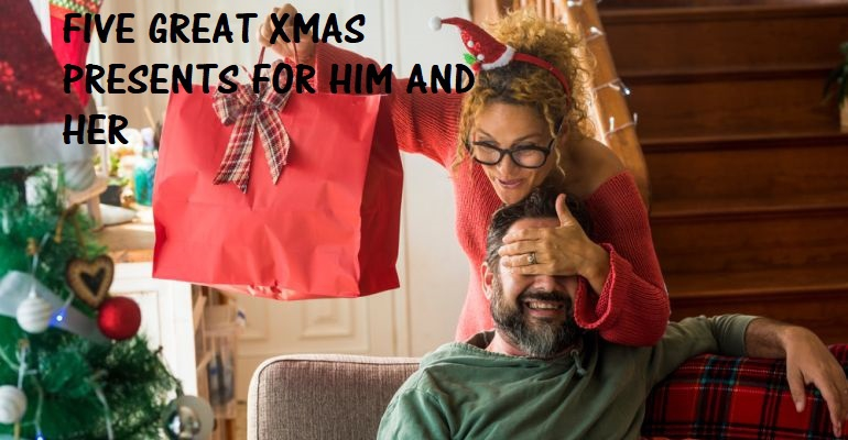 Five Great Presents for Him this Christmas (and Five for Her)