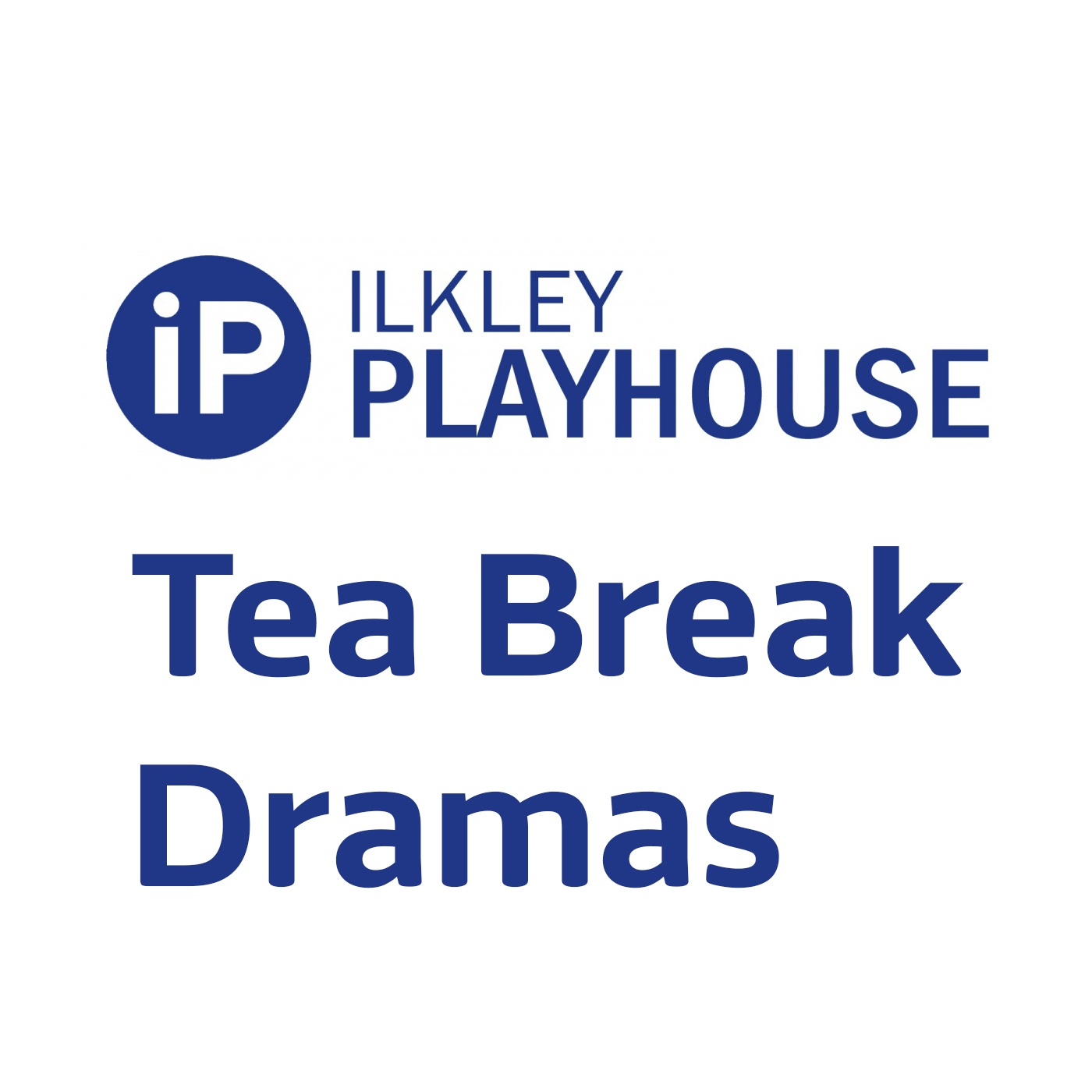 Ilkley Playhouse Tea Break Dramas