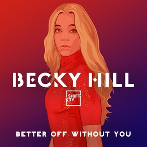 Becky Hill ft. Shift K3Y - Better Off Without You