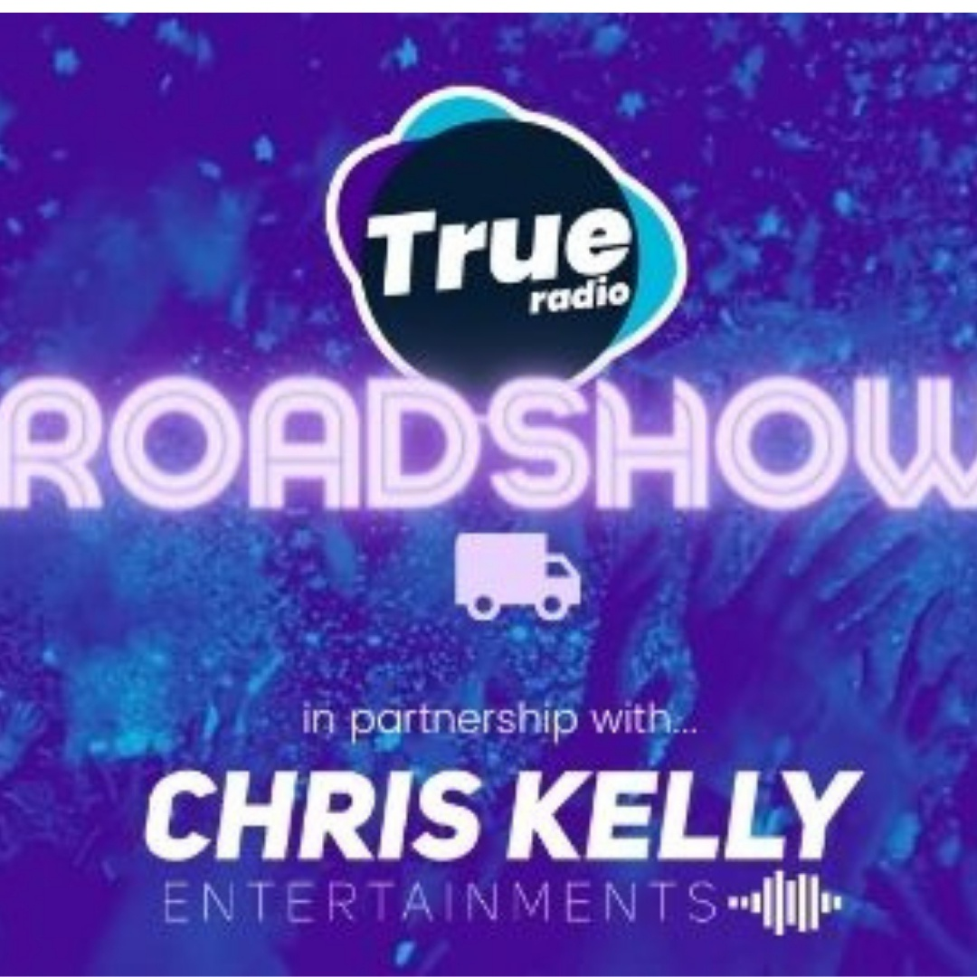 True Radio Roadshow