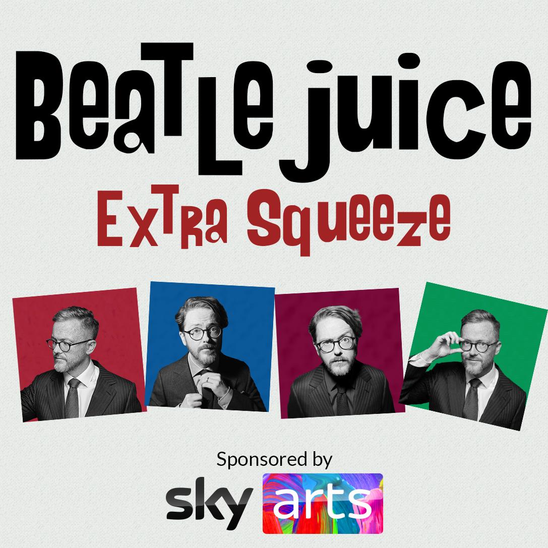 Geoff Lloyd's Beatlejuice: Extra Squeeze