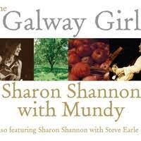 Sharon Shannon / Mundy - The Galway Girl