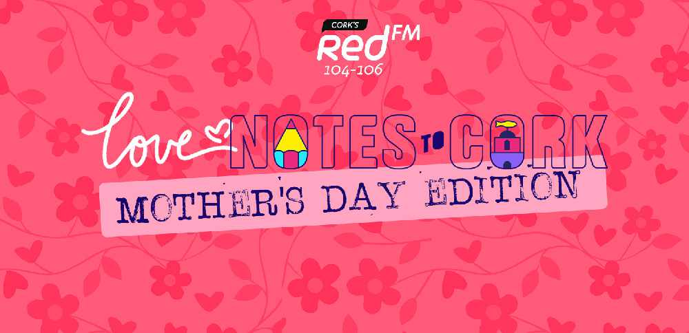 Love Notes To Cork: Mothers Day Edition