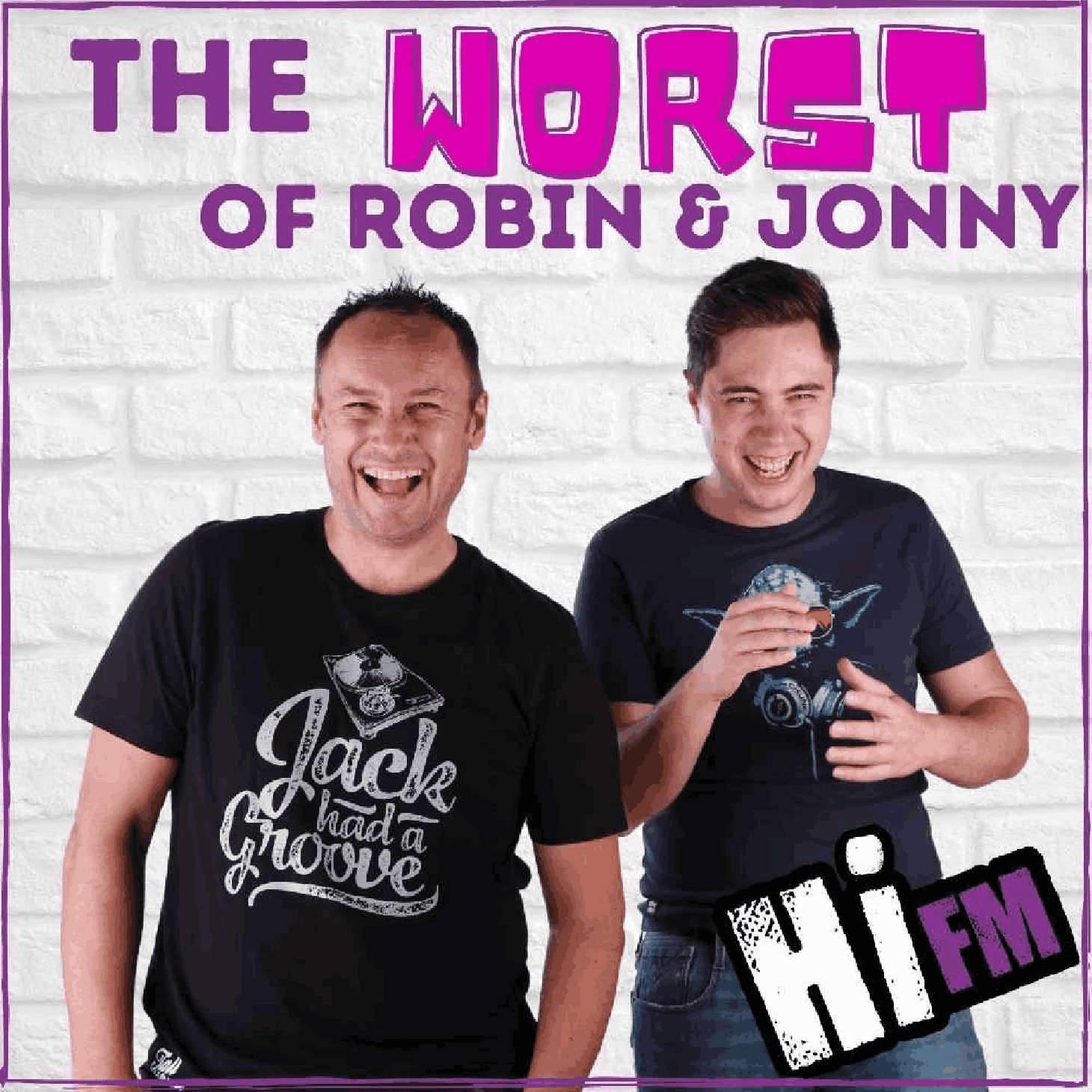 Robin & Jonny with the Worst of the Hi FM Morning Show